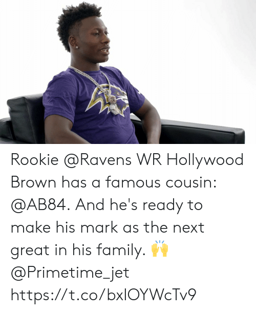 Family, Memes, and Ravens: Rookie @Ravens WR Hollywood Brown has a famous cousin: @AB84.  And he's ready to make his mark as the next great in his family. 🙌 @Primetime_jet https://t.co/bxIOYWcTv9