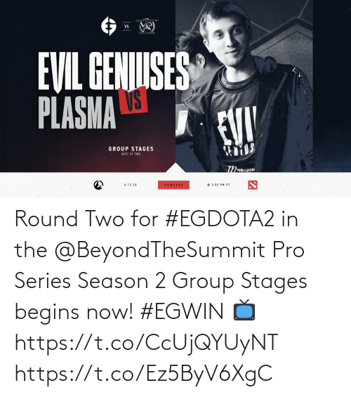 group: Round Two for #EGDOTA2 in the @BeyondTheSummit Pro Series Season 2 Group Stages begins now! #EGWIN  📺  https://t.co/CcUjQYUyNT https://t.co/Ez5ByV6XgC