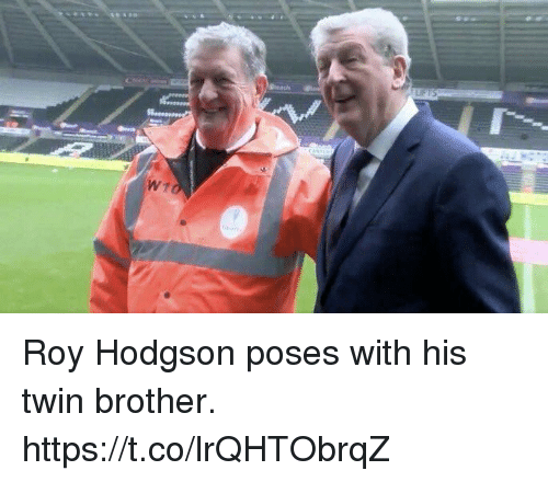 roy hodgson: Roy Hodgson poses with his twin brother. https://t.co/lrQHTObrqZ