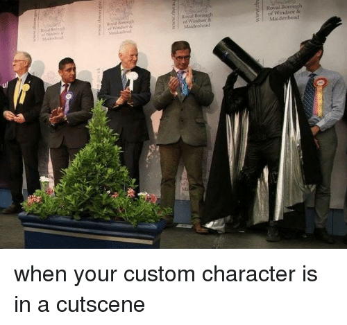 Windsor: Royal Borough  of Windsor  Rogal Borouth  of Windsor &e  Maidenhead  EMaidenhead  Maidenea  ul when your custom character is in a cutscene