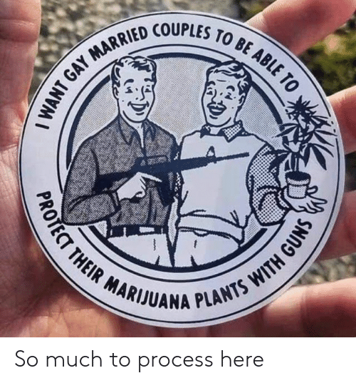 Couples,  Much, and  So Much: RRIED COUPLES To  MARIUUANA PLA So much to process here