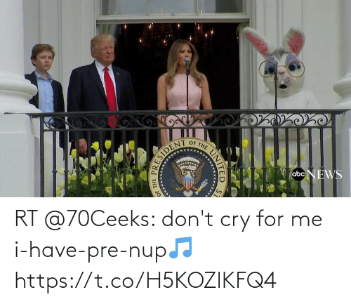 I Have: RT @70Ceeks: don't cry for me i-have-pre-nup🎵 https://t.co/H5KOZlKFQ4