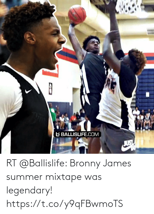 james: RT @Ballislife: Bronny James summer mixtape was legendary! https://t.co/y9qFBwmoTS