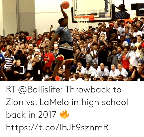 high school: RT @Ballislife: Throwback to Zion vs. LaMelo in high school back in 2017 🔥 https://t.co/IhJF9sznmR