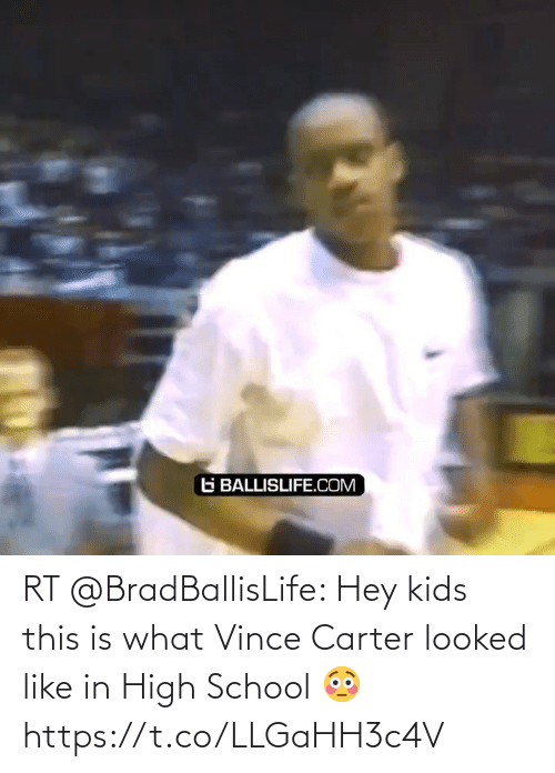 high school: RT @BradBallisLife: Hey kids this is what Vince Carter looked like in High School 😳  https://t.co/LLGaHH3c4V