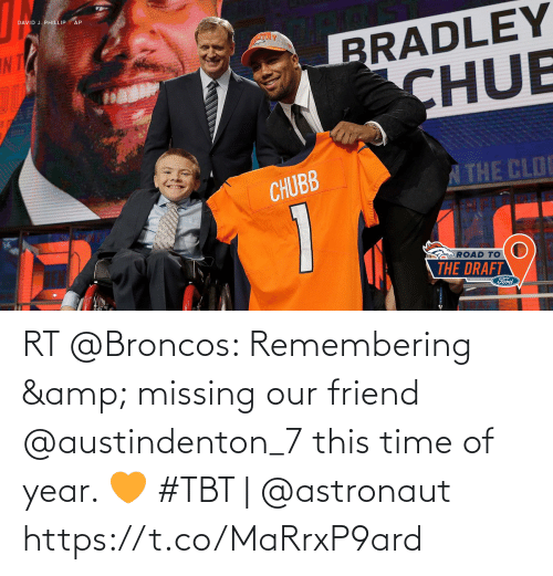 TBT: RT @Broncos: Remembering & missing our friend @austindenton_7 this time of year. 🧡  #TBT | @astronaut https://t.co/MaRrxP9ard