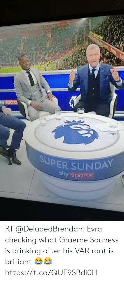 var: RT @DeludedBrendan: Evra checking what Graeme Souness is drinking after his VAR rant is brilliant 😂😂  https://t.co/QUE9SBdi0H