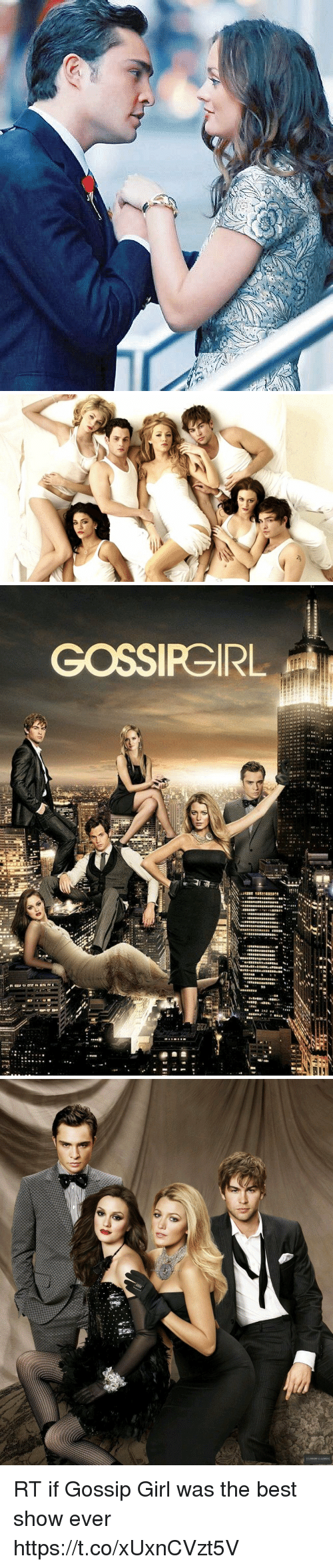 Memes, Best, and Girl: RT if Gossip Girl was the best show ever https://t.co/xUxnCVzt5V