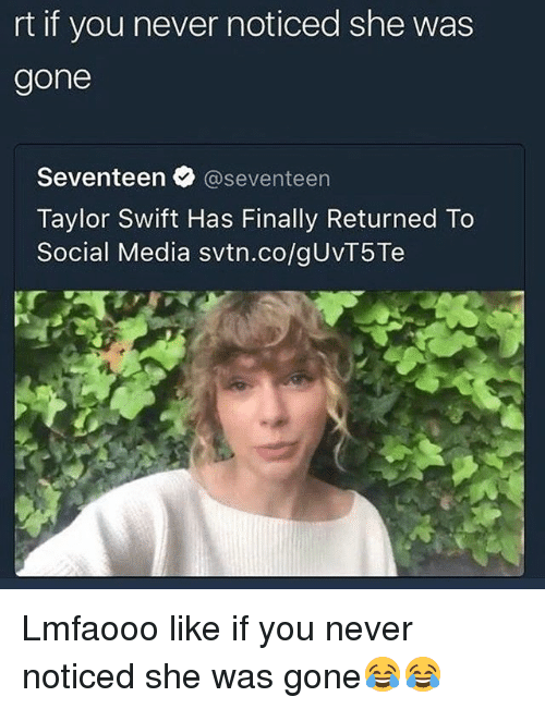 Rt If You Never Noticed She Was Gone Seventeen Taylor Swift Has