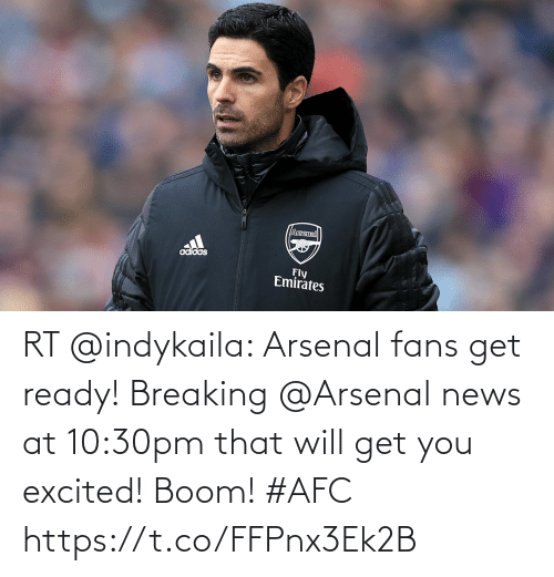 breaking: RT @indykaila: Arsenal fans get ready! Breaking @Arsenal news at 10:30pm that will get you excited! Boom! #AFC https://t.co/FFPnx3Ek2B