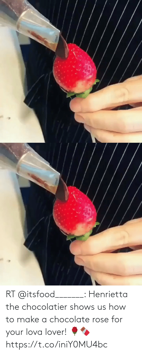 lover: RT @itsfood_______: Henrietta the chocolatier shows us how to make a chocolate rose for your lova lover! 🌹🍫    https://t.co/iniY0MU4bc