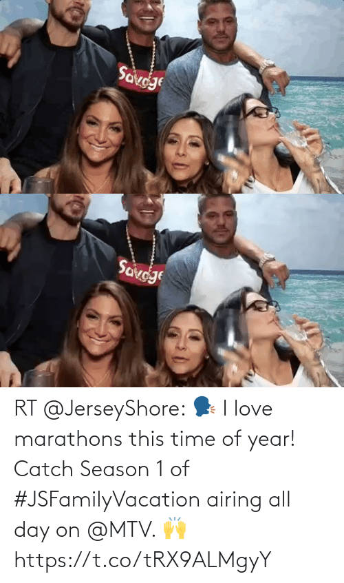 season 1: RT @JerseyShore: 🗣 I love marathons this time of year! Catch Season 1 of #JSFamilyVacation airing all day on @MTV. 🙌 https://t.co/tRX9ALMgyY