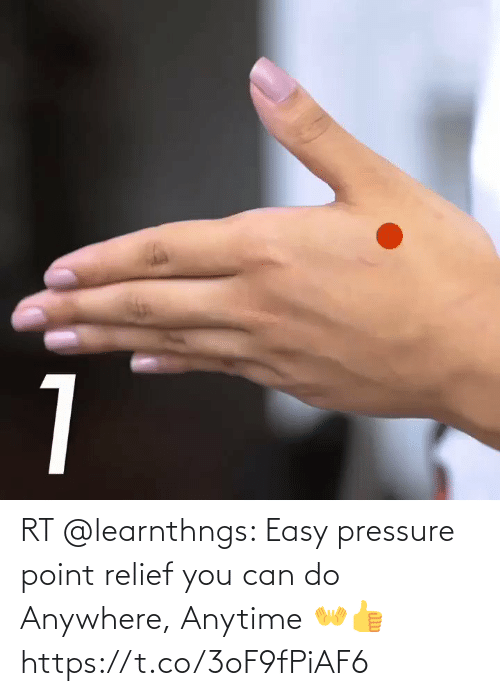 anytime: RT @learnthngs: Easy pressure point relief you can do Anywhere, Anytime 👐👍 https://t.co/3oF9fPiAF6