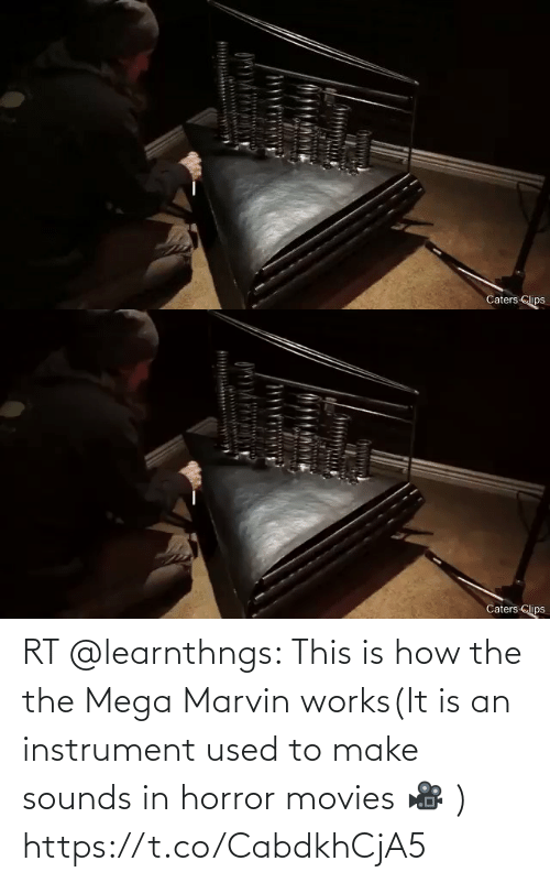 used: RT @learnthngs: This is how the the Mega Marvin works(It is an instrument used to make sounds in horror movies 🎥 ) https://t.co/CabdkhCjA5