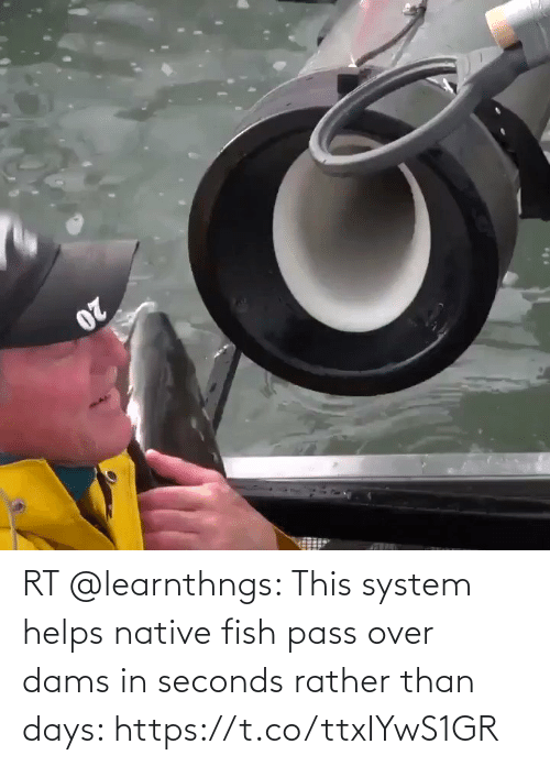 Helps: RT @learnthngs: This system helps native fish pass over dams in seconds rather than days: https://t.co/ttxIYwS1GR