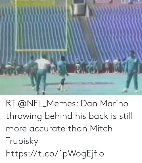 dan: RT @NFL_Memes: Dan Marino throwing behind his back is still more accurate than Mitch Trubisky https://t.co/1pWogEjflo