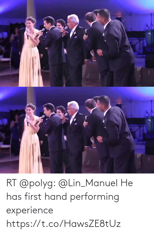 Experience: RT @polyg: @Lin_Manuel He has first hand performing experience https://t.co/HawsZE8tUz