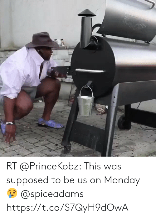 Supposed: RT @PrinceKobz: This was supposed to be us on Monday 😢 @spiceadams https://t.co/S7QyH9dOwA