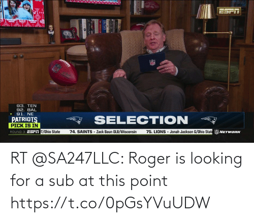 Roger: RT @SA247LLC: Roger is looking for a sub at this point https://t.co/0pGsYVuUDW