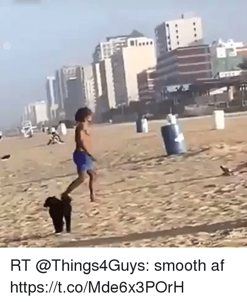 Af, Smooth, and Smooth Af: RT @Things4Guys: smooth af https://t.co/Mde6x3POrH