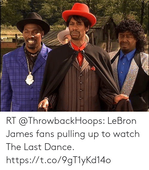 LeBron James: RT @ThrowbackHoops: LeBron James fans pulling up to watch The Last Dance. https://t.co/9gT1yKd14o