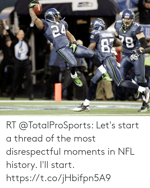 start a: RT @TotalProSports: Let's start a thread of the most disrespectful moments in NFL history. I'll start. https://t.co/jHbifpn5A9