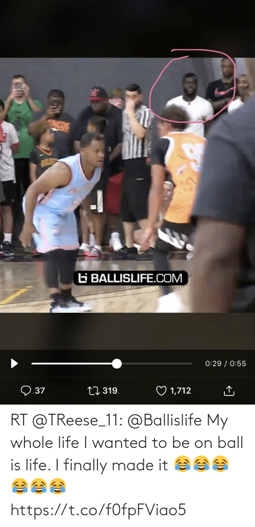 Is Life: RT @TReese_11: @Ballislife My whole life I wanted to be on ball is life. I finally made it 😂😂😂😂😂😂 https://t.co/f0fpFViao5