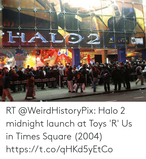 Square: RT @WeirdHistoryPix: Halo 2 midnight launch at Toys 'R' Us in Times Square (2004) https://t.co/qHKd5yEtCo