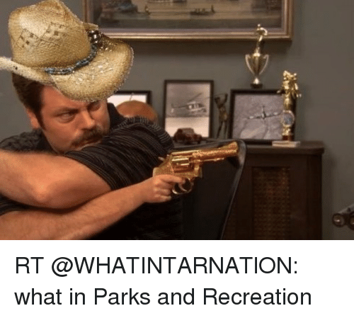park and recreation: RT @WHATINTARNATlON: what in Parks and Recreation