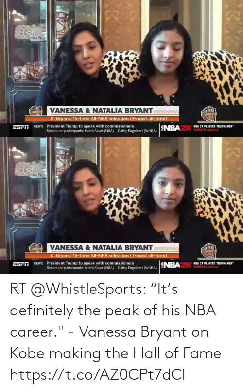 """hall of fame: RT @WhistleSports: """"It's definitely the peak of his NBA career."""" - Vanessa Bryant on Kobe making the Hall of Fame https://t.co/AZ0CPt7dCI"""