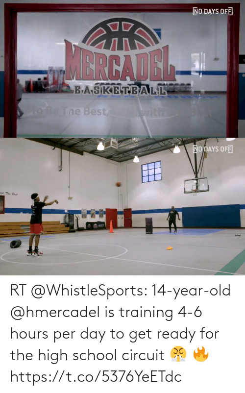 high school: RT @WhistleSports: 14-year-old @hmercadel is training 4-6 hours per day to get ready for the high school circuit 😤 🔥 https://t.co/5376YeETdc