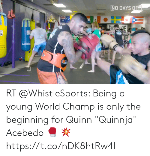 """Young: RT @WhistleSports: Being a young World Champ is only the beginning for Quinn """"Quinnja"""" Acebedo 🥊 💥 https://t.co/nDK8htRw4l"""