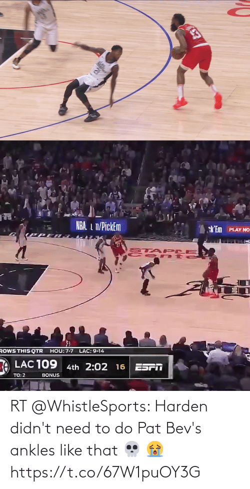 To Do: RT @WhistleSports: Harden didn't need to do Pat Bev's ankles like that 💀 😭 https://t.co/67W1puOY3G