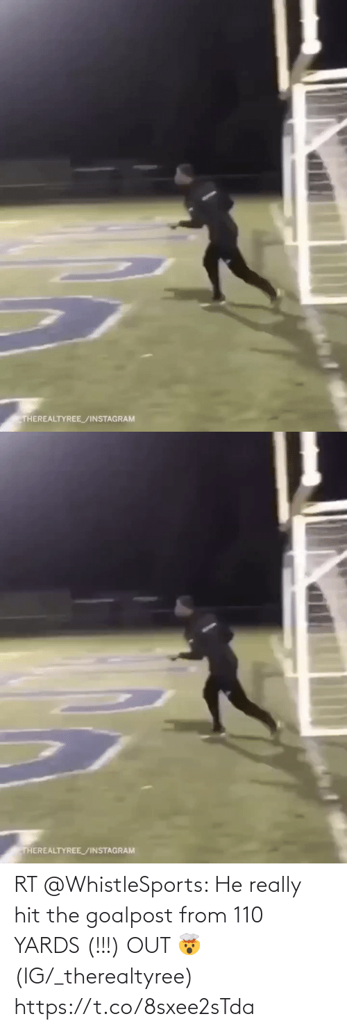 really: RT @WhistleSports: He really hit the goalpost from 110 YARDS (!!!) OUT 🤯   (IG/_therealtyree) https://t.co/8sxee2sTda