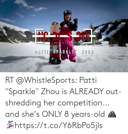 "competition: RT @WhistleSports: Patti ""Sparkle"" Zhou is ALREADY out-shredding her competition... and she's ONLY 8 years-old 🏔 🏂https://t.co/Y6RbPo5jls"