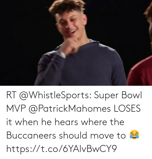 Move To: RT @WhistleSports: Super Bowl MVP @PatrickMahomes LOSES it when he hears where the Buccaneers should move to 😂   https://t.co/6YAlvBwCY9