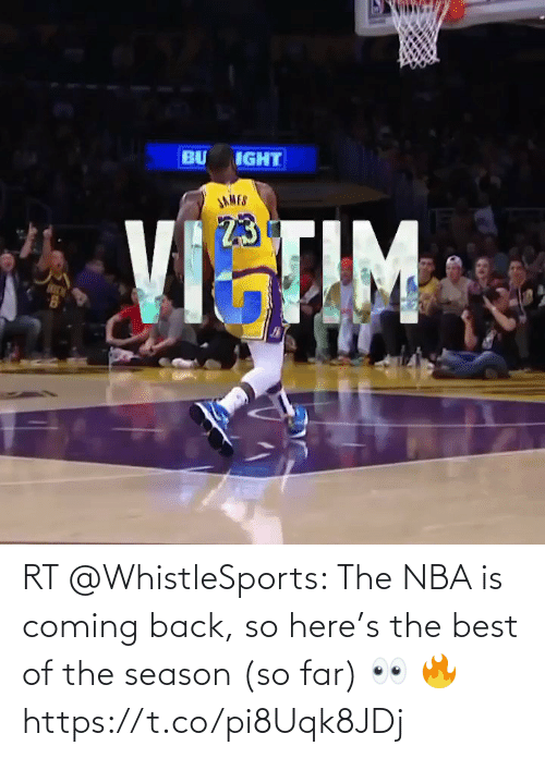 coming: RT @WhistleSports: The NBA is coming back, so here's the best of the season (so far) 👀 🔥  https://t.co/pi8Uqk8JDj