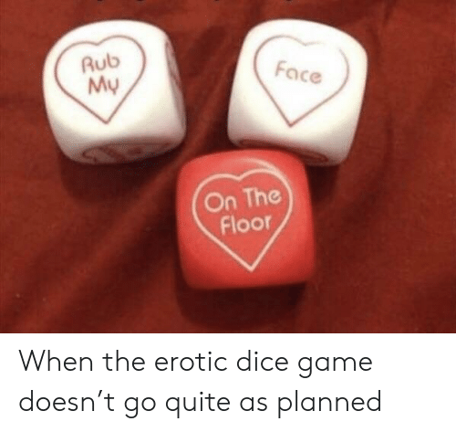 Eroticism: Rub  My  Face  On The  Floor When the erotic dice game doesn't go quite as planned