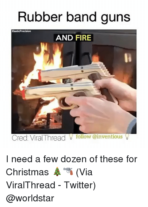 Rubber Banding: Rubber band guns  ElasticPrecision  AND FIRE  Cred Viral Thread follow einventious I need a few dozen of these for Christmas 🎄🔫 (Via ViralThread - Twitter) @worldstar