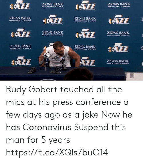 Conference: Rudy Gobert touched all the mics at his press conference a few days ago as a joke  Now he has Coronavirus  Suspend this man for 5 years    https://t.co/XQls7buO14