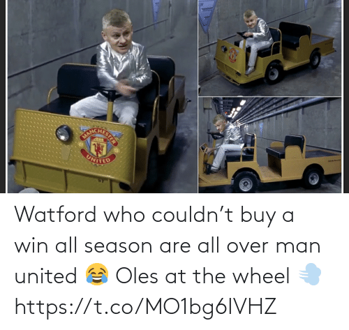 man united: rue-no  UNITED Watford who couldn't buy a win all season are all over man united 😂 Oles at the wheel 💨 https://t.co/MO1bg6IVHZ