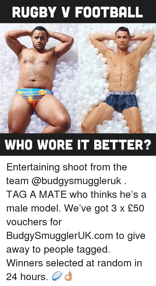 Tag A Mate: RUGBY V FOOTBALL  WHO WORE IT BETTER? Entertaining shoot from the team @budgysmuggleruk . TAG A MATE who thinks he's a male model. We've got 3 x £50 vouchers for BudgySmugglerUK.com to give away to people tagged. Winners selected at random in 24 hours. 🏉👌🏽