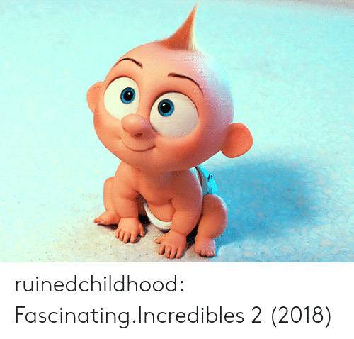 fascinating: ruinedchildhood:  Fascinating.Incredibles 2 (2018)