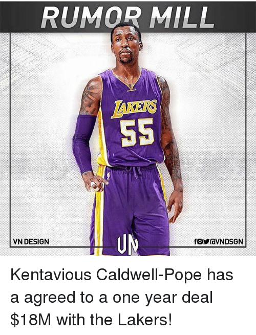 poped: RUMOR MILL  AKER  5S  VN DESIGN Kentavious Caldwell-Pope has a agreed to a one year deal $18M with the Lakers!