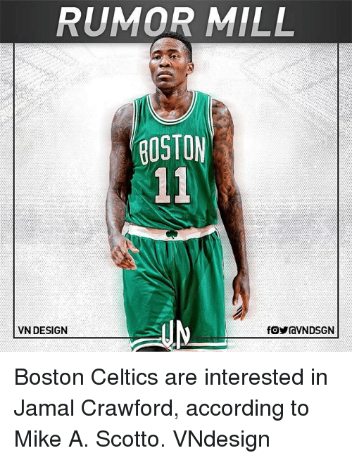 Boston Celtics, Memes, and Boston: RUMOR MILL  BOSTON  VN DESIGN Boston Celtics are interested in Jamal Crawford, according to Mike A. Scotto. VNdesign