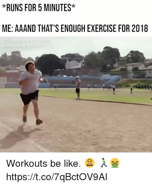 Columbia: *RUNS FOR 5 MINUTES*  ME: AAAND THAT'S ENOUGH EXERCISE FOR 2018  COLUMBIA PICTURES  SUPERBAD (20O7 Workouts be like. 😩 🏃🏻🤮 https://t.co/7qBctOV9AI