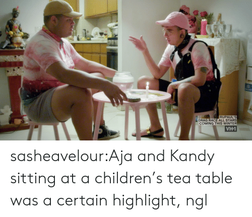 Aja: RUPAUL'S  DRAG RACE ALL STARS  COMING THIS WINTER sasheavelour:Aja and Kandy sitting at a children's tea table was a certain highlight, ngl