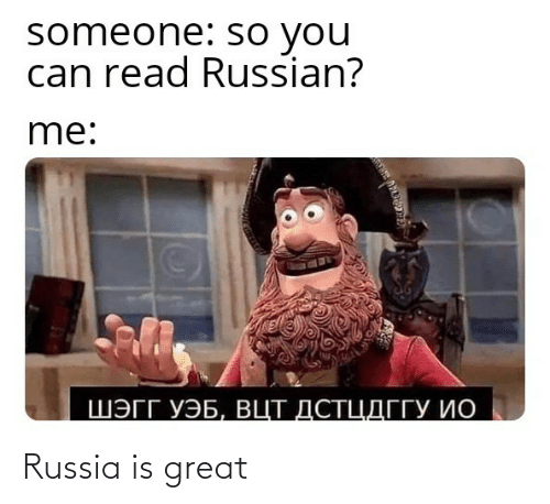 great: Russia is great