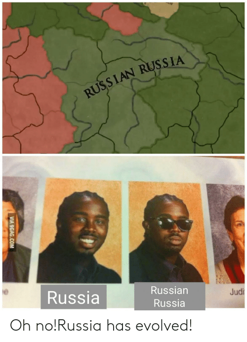 Evolved: RUSSIAN RUSSIA  Russia  Russian  Judi  Russia  VIA 9GAG.COM Oh no!Russia has evolved!
