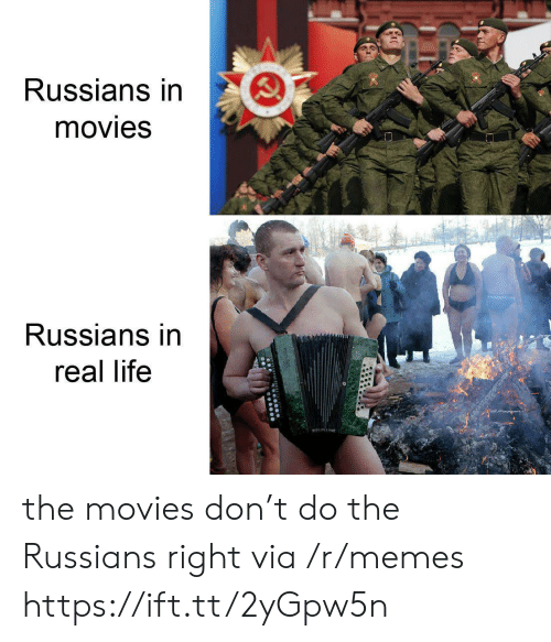 russians: Russians in  movies  Russians in  real life the movies don't do the Russians right via /r/memes https://ift.tt/2yGpw5n